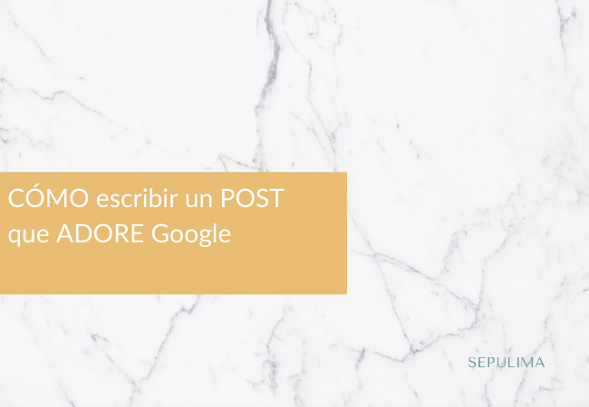 MARKETING CONTENIDOS – Como escribir un post que posicione en Google